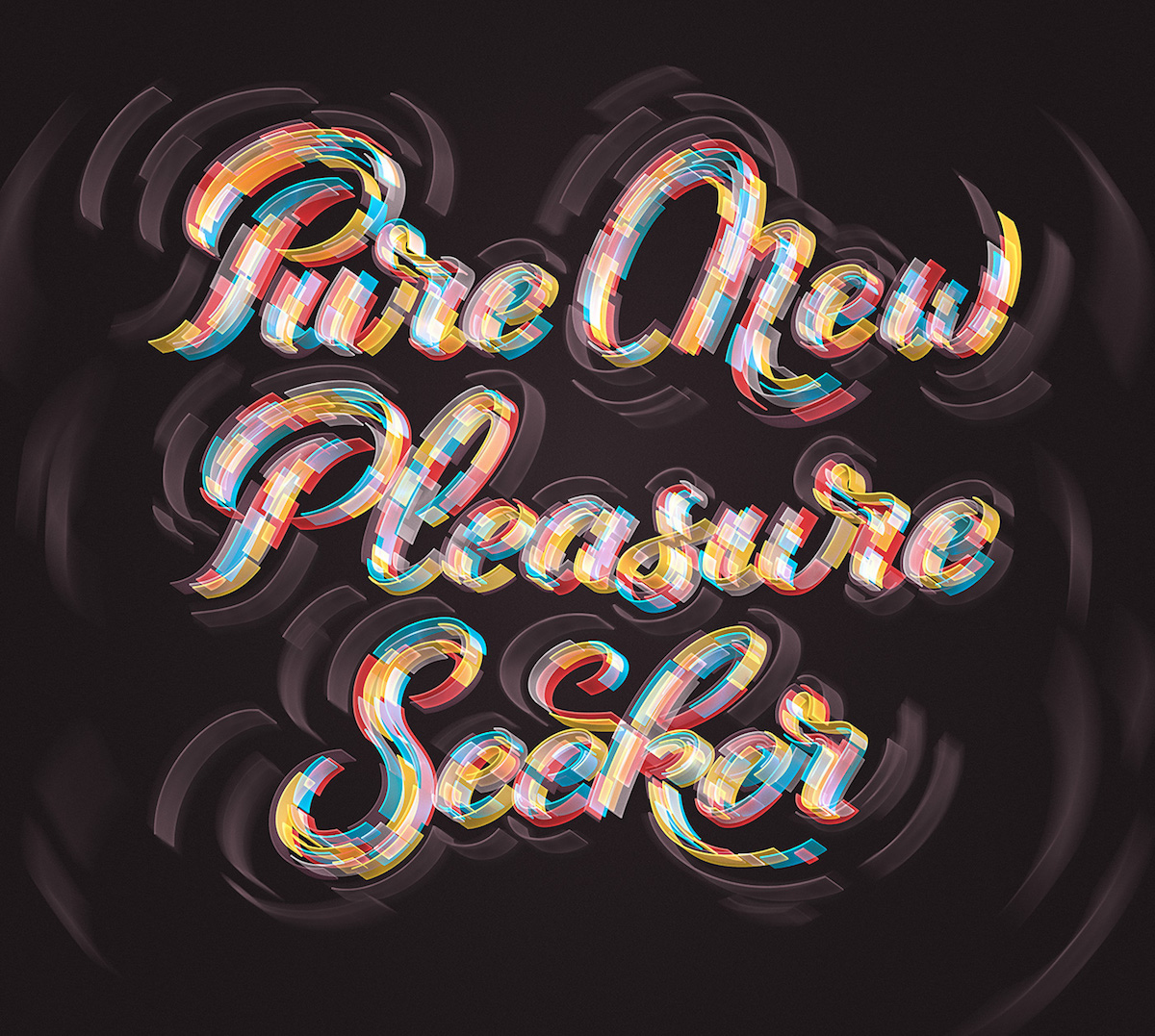Mario De Meyer's tyopgraphic tribute to the song Pure Pleasure Seeker.