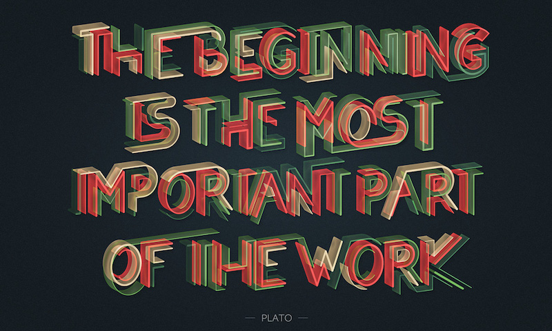 The beginning is the most important part of work.