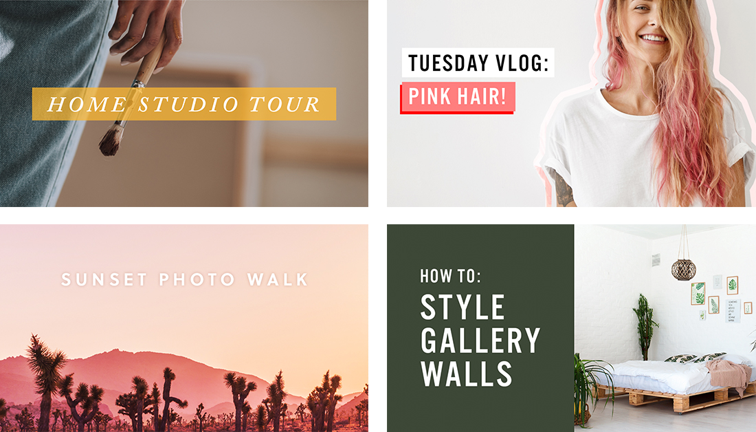 4 examples of thumbnail designs, Home Studio Tour, Tuesday Vlog: Pink Hair!, Sunset Photo Walk, How to: Style Gallery Walls